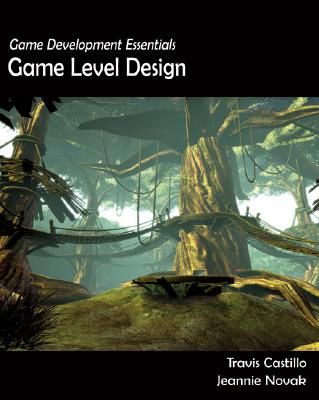 Game Development Essentials By Castillo, Travis/ Novak, Jeannie
