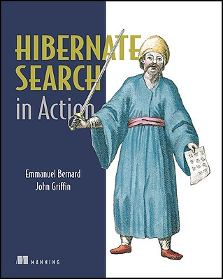 Hibernate Search in Action By Bernard, Emmanuel/ Griffin, John